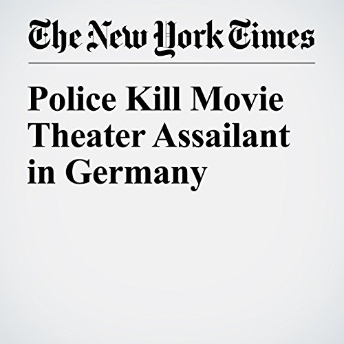 Police Kill Movie Theater Assailant in Germany cover art
