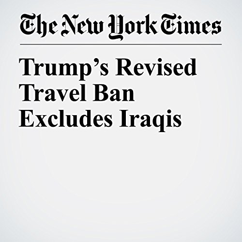 Trump's Revised Travel Ban Excludes Iraqis copertina