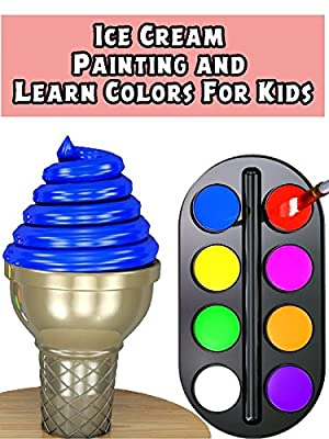 Ice Cream Painting and Learn Colors For Kids