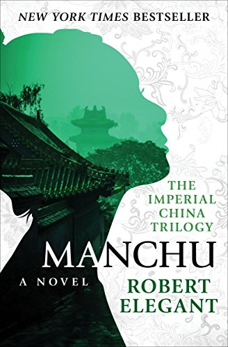 Manchu: A Novel (The Imperial China Trilogy Book 1) (English Edition)