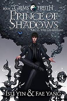 Prince of Shadows (Grims' Truth Book 4) by [Isu Yin, Fae Yang, Lane Diamond]