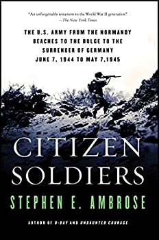 Paperback Citizen Soldiers: The U. S. Army from the Normandy Beaches to the Bulge to the Surrender of Germany Book