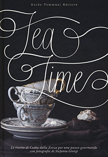 Tea time. Ediz. illustrata