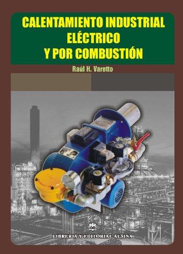 Calentamiento industrial eléctrico y por combustión.