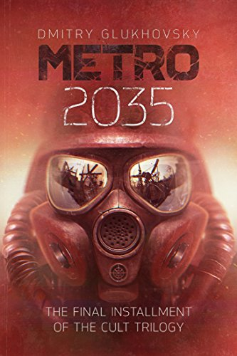 METRO 2035. English language edition.: The finale of the Metro 2033 trilogy. (METRO by Dmitry Glukhovsky Book 3) (English Edition)