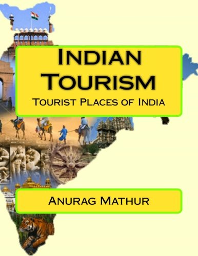 Indian Tourism: Tourist Places of India (Indian Culture & Heritage Series Book)