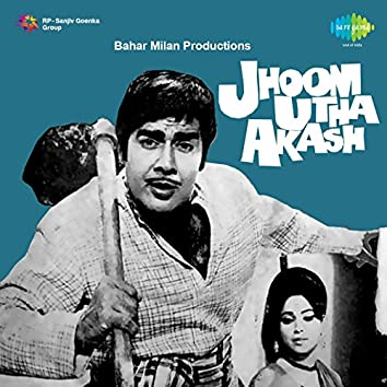 Jhoom Utha Akash (Original Motion Picture Soundtrack)