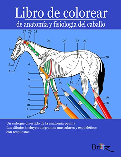 Libro para colorear de anatomía y fisiología del caballo: Una guía detallada de la anatomía equina con respuestas | Regalo perfecto para estudiantes ... de los animales, adultos y adolescentes
