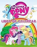 My Little Pony Libro de Colorear: Fantásticas imágenes de My Little Pony para ayudar a los niños y a los fans a relajarse y reducir el estrés