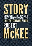Story. Contenuti, struttura, stile, principi per la sceneggiatura e per l'arte di scrivere...