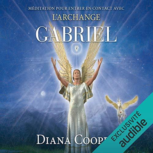 Méditation pour entrer en contact avec l'archange Gabriel audiobook cover art