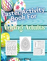 Easter Coloring Book For Young Adults: Amazing Easter coloring book for young Adults with Beautiful eggs Design, Tangled Ornaments, and More!