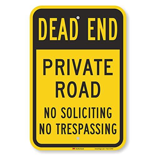 "SmartSign - K-9160-EG-12x18 ""Dead End - Private Road, No Soliciting, No Trespassing"" Sign | 12"" x 18"" 3M Engineer Grade Reflective Aluminum"