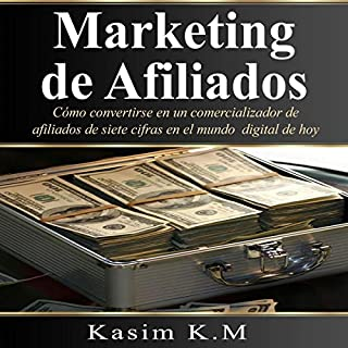 Marketing de Afiliados: Cómo Convertirse en un Comercializador de Afiliados de Siete Cifras en el Mundo Digital de Hoy [Affiliate Marketing: How to Become an Affiliate Marketer of Seven Figures in Today's Digital World] cover art