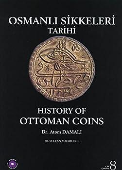 History of Ottoman Coins Volume 8 / Osmanli Sikkeleri Tarihi Cilt 8  Sultan Mahmud II  English and Turkish Edition