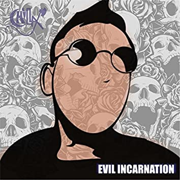 Evil Incarnation