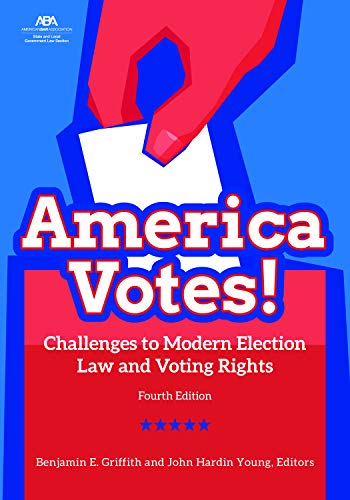Compare Textbook Prices for America Votes!: Challenges to Modern Election Law and Voting Rights Fourth Edition ISBN 9781641055543 by Griffith, Benjamin E.,Young, John Hardin