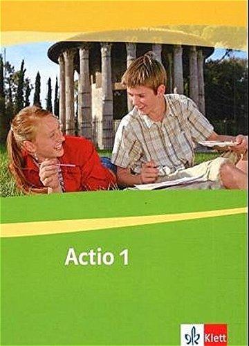 Actio 1: Schülerarbeitsbuch 1. Lernjahr (Actio. Lateinisches Unterrichtswerk ab 2005)