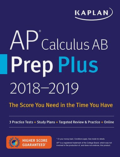 AP Calculus AB Prep Plus 2018-2019: 3 Practice Tests + Study Plans + Targeted Review & Practice + Online (Kaplan Test Prep)