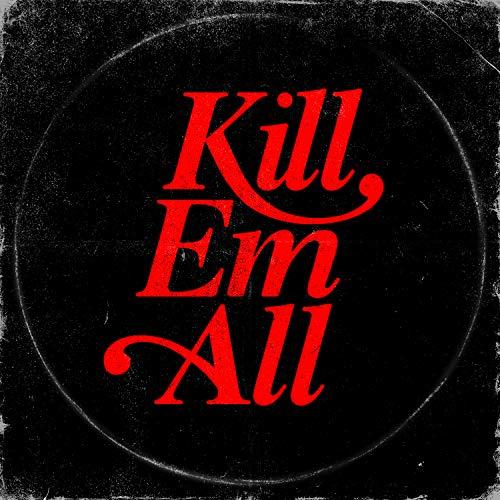 Kill Em All [Explicit]