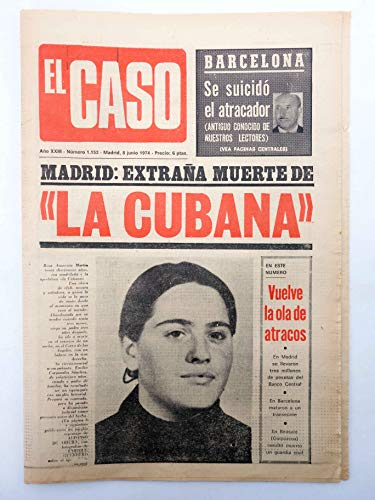 PERIÓDICO SEMANARIO EL CASO 1153. 8 De Junio. Madrid: Estraña Muerte De La Cubana. El Caso