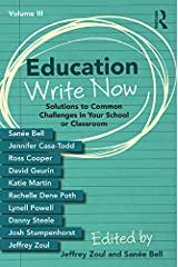 Education Write Now, Volume III: Solutions to Common Challenges in Your School or Classroom Kindle Edition