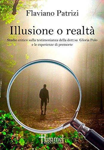 Illusione o realtà: Studio critico sulla testimonianza della dott.sa Gloria Polo e le esperienze di premorte (www.gloriapolo.it)