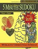 5 Minutes Sudoku Facile à Expert: Jusqu'à 30 minutes - Jeu de réflexion sans stress - 500 Grilles avec solutions (puzzles) avec 5 niveaux de ... format 8,5 'x 11', y compris les réponses.