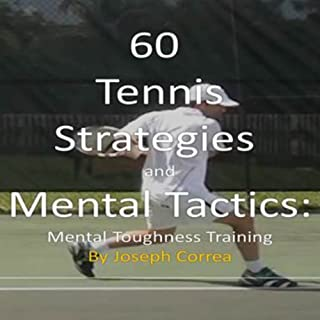 60 Tennis Strategies and Mental Tactics     Mental Toughness Training              By:                                                                                                                                 Joseph Correa                               Narrated by:                                                                                                                                 Roger Buehler                      Length: 1 hr and 24 mins     2 ratings     Overall 4.5