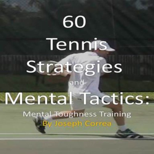 60 Tennis Strategies and Mental Tactics audiobook cover art