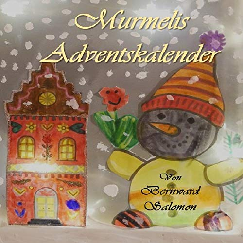 Murmelis Adventskalender: 24 Vorlesegeschichten zur Adventszeit