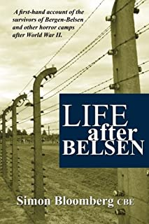 Life After Belsen: A First-Hand Account of the Survivors of Bergen-Belsen and Other Horror Camps in Europe After World War...