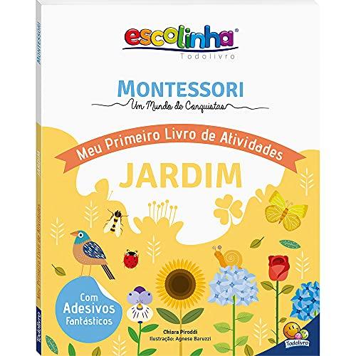 Montessori Meu Primeiro Livro de Atividades... Jardim (Escolinha)