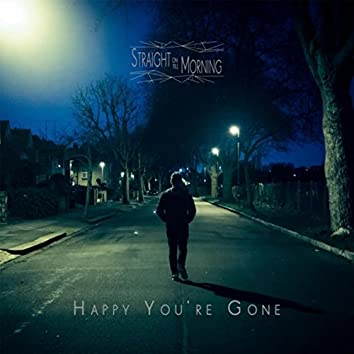 Happy You're Gone
