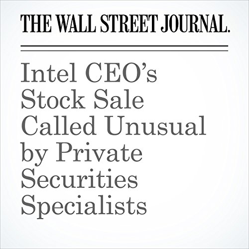 Intel CEO's Stock Sale Called Unusual by Private Securities Specialists copertina