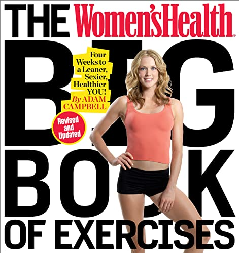 Compare Textbook Prices for The Women's Health Big Book of Exercises: Four Weeks to a Leaner, Sexier, Healthier You Illustrated Edition ISBN 9781623368432 by Campbell, Adam,Editors of Women's Health Maga