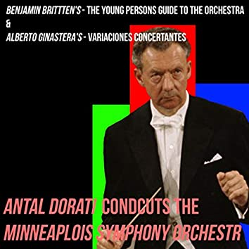 Benjamin Brittten's - The Young Persons Guide To The Orchestra & Alberto Ginastera's - Variaciones Concertantes