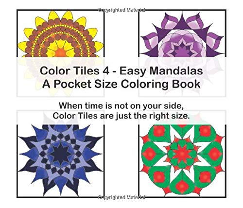 Color Tiles 4 – Easy Mandalas – A Pocket Size Coloring Book: When time is not on your side
