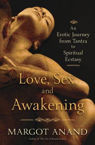 Anand, M: Love, Sex and Awakening