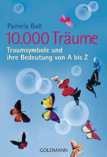 10.000 Träume: Traumsymbole und ihre Bedeutung von A bis Z