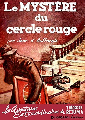 Le mystère du cercle rouge (Les aventures extraordinaires de Théodore Rouma t. 1) (French Edition)