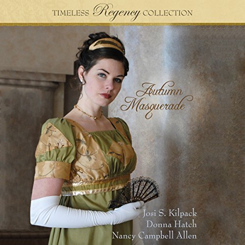 Autumn Masquerade     Timeless Regency Collection, Book 1              By:                                                                                                                                 Josi S. Kilpack,                                                                                        Donna Hatch,                                                                                        Nancy Campbell Allen                               Narrated by:                                                                                                                                 Sarah Zimmerman                      Length: 7 hrs and 27 mins     76 ratings     Overall 4.7