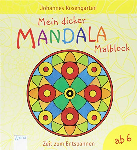Mein dicker Mandala-Malblock: Zeit zum Entspannen ab 6 Jahren