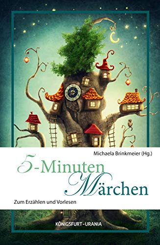 5-Minuten-Märchen: Zum Erzählen und Vorlesen von [Michaela Brinkmeier]