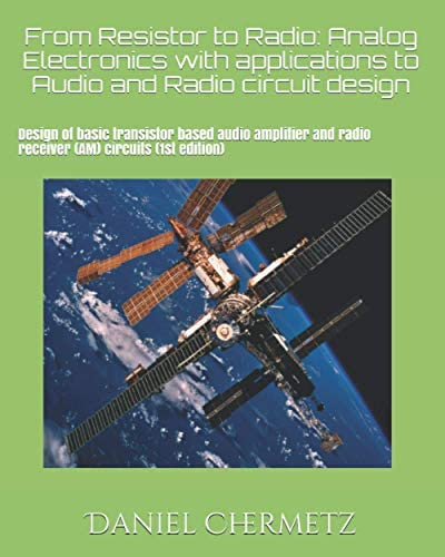 From Resistor to Radio Analog Electronics with applications to Audio and Radio circuit design product image