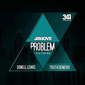 Problem (feat. Donell Lewis & Truth Denerio) - Single