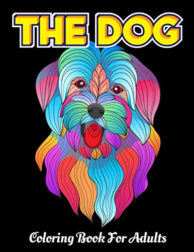 THE DOG COLORING BOOK FOR ADULTS: Dogs Colouring Book For Adults  Puppy...