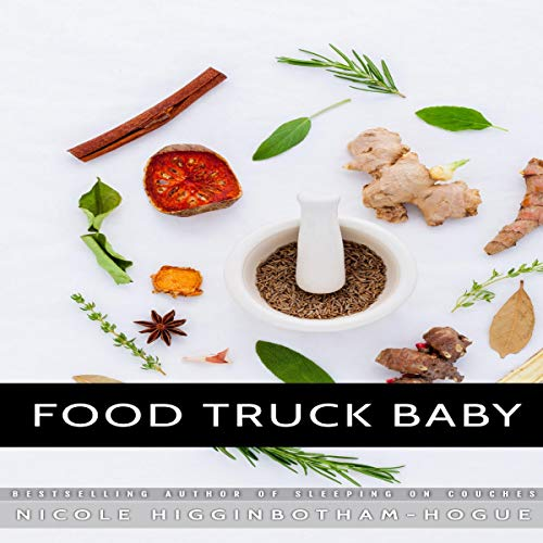 Food Truck Baby Audiobook By Nicole Higginbotham-Hogue cover art