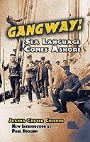 Gangway!: Sea Language Comes Ashore (Dover Books on Language)