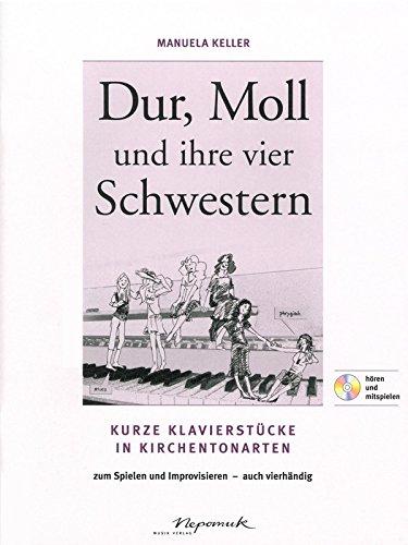 Dur, Moll und ihre vier Schwestern für Klavier - Kurze Klavierstücke in Kirchentonarten - zum Spielen und Improvisieren (MN 12051)